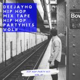 DEEJAY HQ HIP HOP AND R&B PARTY HITS VOL#1