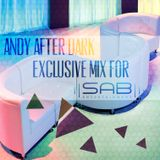 SAB Exclusive Guest Mix: Andy After Dark