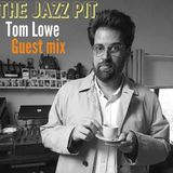 The Jazz Pit Vol. 6 : Guest Mix - Tom Lowe