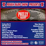 "ROUGH RADIO SHOW - ""PHILLY ILLEST"""