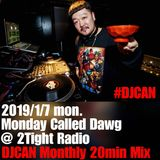 2019/January Monday Called Dawg DJCAN 20min Mix @ 2TightRadio