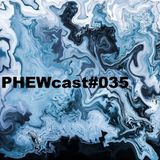 PHEWcast#035