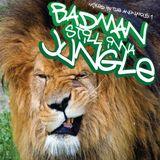 Badman Still Inna Jungle