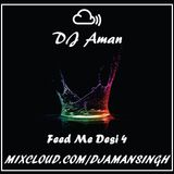 FEED ME DESI 4 @DJAMAN