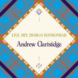 LIVE MIX 28-08-14 BONBONBAR Andrew Claristidge