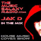 SATURDAY HOUSE MUSIC COVER SHOW with JAK D 060517
