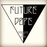 FUTURE DOPE Vol.1