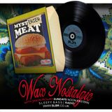 Wax Nostalgic #88: Mysterier Meat!  :o