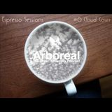 Arboreal Presents: Espresso Sessions #6: Cloud Cover