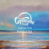 Maguera: Serenades Podcast #39