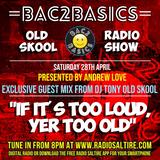 Bac2Basics with Andrew Love, Scott Gray & Tony Old Skool 28.04.2018