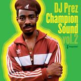 DJ PREZ Champion Sound Vol.2