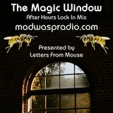 The Magic Window on madwaspradio.com After Hours Lock In Mix