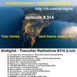 Airdigital - Trancefan Radioshow #314 2017-09-08
