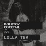 Molotov Cocktail 221 with Lolla Tek