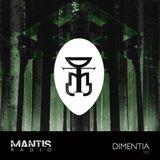 Mantis Radio 109 + Dimentia