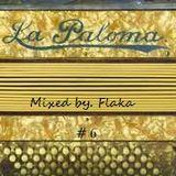 Flaka - La Paloma  (Mix)
