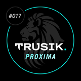 Proxima - TRUSIK Exclusive Mix