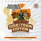 The Double Trouble Mixxtape 2019 Volume 37 Soul Train Edition