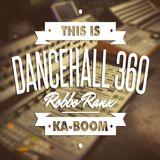 DANCEHALL 360 SHOW - 25/06/15 ROBBO RANX