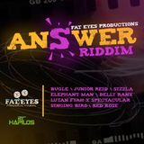 NEW**2013**RIDDIM ANSWER (FAT EYES)PROD