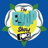 The EyUp Show on Forge Radio - 07/11/14
