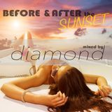 BEFORE & AFTER THE SUNSET - MIXED BY diamond