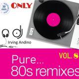 Pure...80s remixes  vol 8