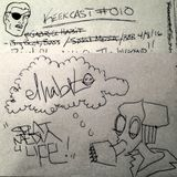 Keekcast Episode 010 Featuring DJ Gabriel Habit, guest hosts xpdbx, Shleebs, & Sooth Slayer