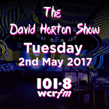The David Horton Show - Tuesday 2nd May 2017