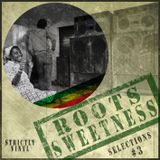 Roots Sweetness presents: Selections #3