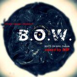 B.O.W. (Beats on Wax)-Prelude