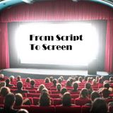 From Script to Screen - Episode 11 (20/4/16)