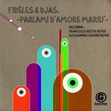 Fideles & Djas - Parlami d'amore mariu (Original Mix)