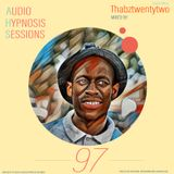 Ep 97 - Audio Hypnosis Sessions with t'Nyiko (Guest mix by Thabztwentytwo)