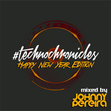 #TECHNOCHRONICLES NEW YEAR EDITION mixed by Johnny Pereira
