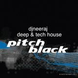 djneeraj - pitch black (deep & tech house podcast)