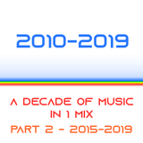 2010 - 2019 - A Decade of Music - Part 2 - 2015 to 2019