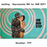 Reproduction Mix for DUB OUT !!