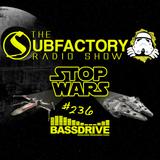 The Subfactory Radio Show #236 STOP WARS
