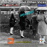 Addictions and Other Vices 356 - Days Like These!!! 01/10/2016