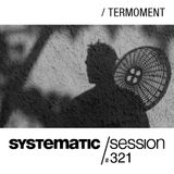 Systematic Session 321 with Termoment