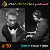 Bionuck & Starik - Urban Chronicles Podcast #10