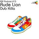 Rude Lion - Dub Killa [RSF Podcast #15]