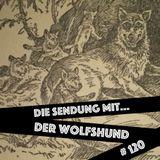 die sendung mit... der wolfshund # 120