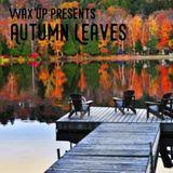 Wax'Up presents Autumn Leaves feat. E.S.T, Bill Evans, Jordan Rakei, Erik Satie, Portico Quartet...