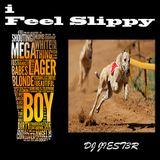 I FEEL SLIPPY - DJ JIEST3R