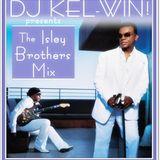 DJ KEL-WIN! Isley Brothers Mixtape