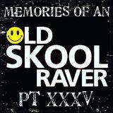 Memories Of An Oldskool Raver Pt XXXV
