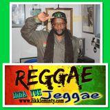 Reggae inna yuh Jeggae 31-7 -17